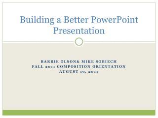 Building a Better PowerPoint Presentation