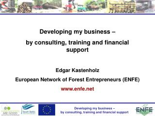 Developing my business –  by consulting, training and financial support Edgar Kastenholz