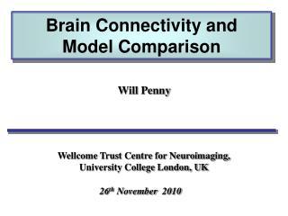 Brain Connectivity and  Model Comparison