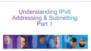 Understanding IPv6 Addressing  &  Subnetting Part 1