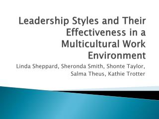Leadership Styles in Multicultural Work Environment