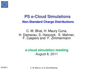 PS e-Cloud Simulations Non-Standard Charge Distributions