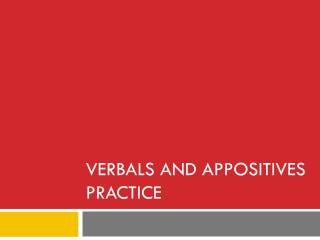 Verbals  and appositives Practice