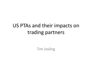 US PTAs and their impacts on trading partners