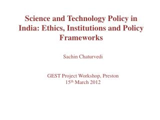 Science and Technology Policy in India: Ethics, Institutions and Policy Frameworks