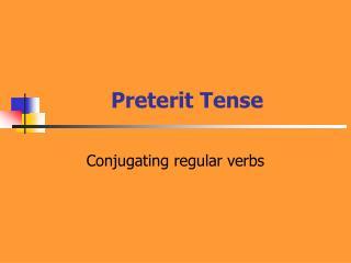 Preterit Tense