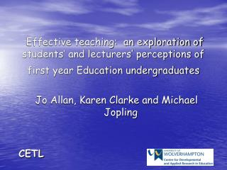Effective teaching:  an exploration of students  and lecturers  perceptions of first year Education undergraduates