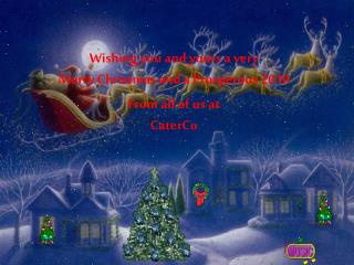 Wishing you and yours a very  Merry Christmas and a Prosperous 2010 From all of us at CaterCo