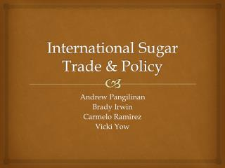 International  S ugar  Trade & Policy