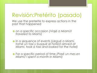 Revisión:Pretérito  ( pasado )
