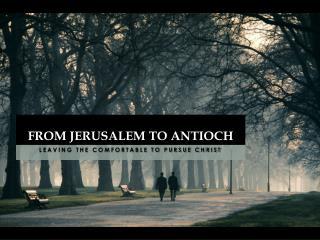 From Jerusalem to Antioch