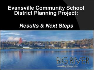 Evansville Community School District Planning Project: Results & Next Steps