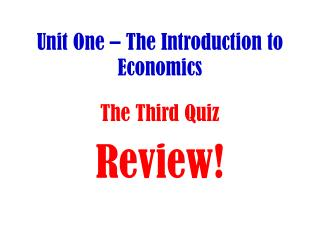 Unit One – The Introduction to Economics
