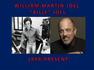 WILLIAM MARTIN JOEL  �BILLY� JOEL