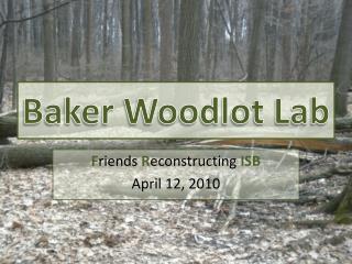 Baker Woodlot Lab