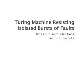 Turing Machine Resisting Isolated Bursts of Faults