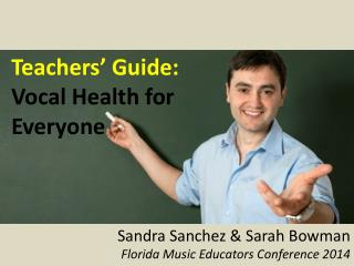 Teachers' Guide:  Vocal Health for Everyone