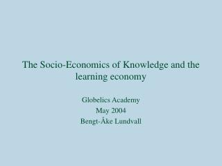 The  Socio-Economics of Knowledge and the learning economy