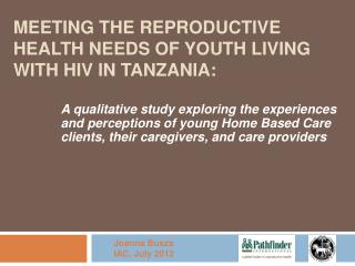 Meeting the Reproductive Health Needs of  Youth  Living with HIV in Tanzania: