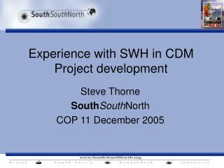 Experience with SWH in CDM Project development