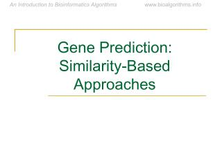 Gene Prediction: Similarity-Based Approaches