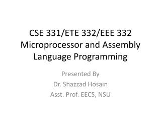 CSE 331/ETE 332/EEE 332 Microprocessor and Assembly Language Programming