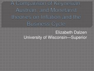 A Comparison of Keynesian, Austrian, and Monetarist theories on Inflation and the Business Cycle