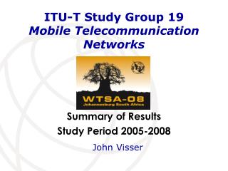 ITU-T Study Group 19 Mobile Telecommunication Networks