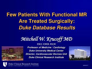 Few Patients With Functional MR Are Treated Surgically: Duke Database Results