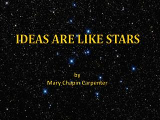IDEAS ARE LIKE STARS