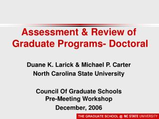 Assessment & Review of  Graduate Programs- Doctoral Duane K. Larick & Michael P. Carter