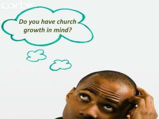 Should church growth be a legitimate concern for leaders?