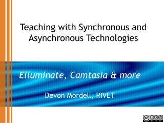 Teaching with Synchronous and Asynchronous Technologies