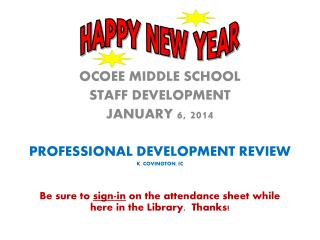 OCOEE MIDDLE SCHOOL STAFF DEVELOPMENT JANUARY 6, 2014 PROFESSIONAL DEVELOPMENT REVIEW