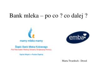 Bank mleka – po co ?  c o dalej ?