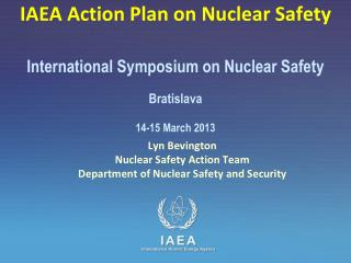Lyn Bevington Nuclear Safety Action Team Department of Nuclear Safety and Security