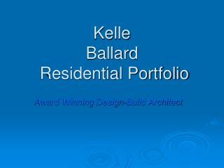Kelle Ballard  Residential Portfolio