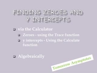 Finding  zeroes and  y intercepts