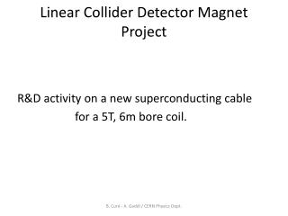 Linear Collider Detector Magnet Project