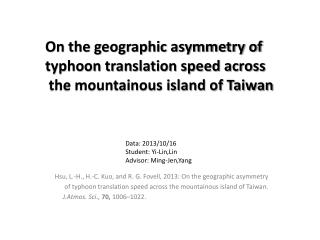 Hsu, L.-H., H.-C.  Kuo , and R. G.  Fovell , 2013:  On  the geographic asymmetry