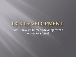 13-3 Development