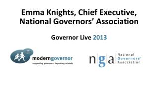 Emma Knights , Chief  Executive,  National  Governors'  Association Governor  Live  2013