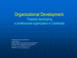 Organizational Development: Towards developing  a professional organization in Cambodia
