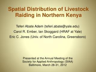 Spatial Distribution of Livestock Raiding in Northern Kenya