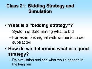 Class 21: Bidding Strategy and Simulation