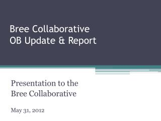 Bree  Collaborative  OB Update & Report
