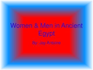 Women  &  Men in  Ancient  Egypt