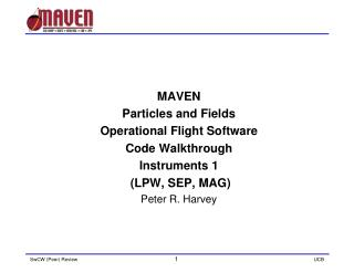 MAVEN  Particles and Fields  Operational Flight Software  Code Walkthrough Instruments 1