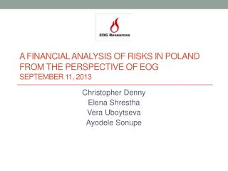 A Financial Analysis of Risks in Poland from the perspective of  EOG September 11, 2013