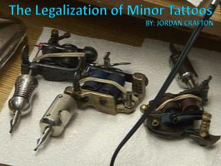 The Legalization of Minor Tattoos
